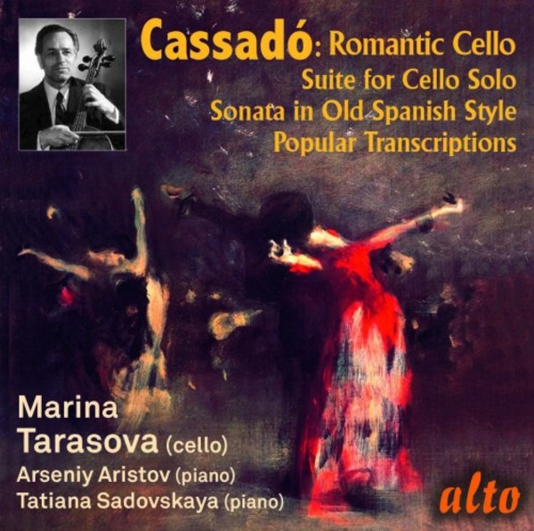 Cassado - Romantic Cello Music & Transcriptions