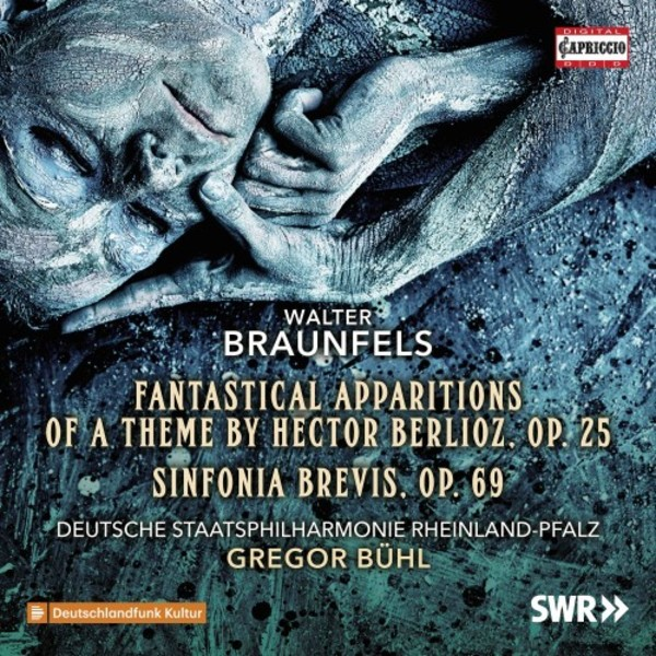 Braunfels - Fantastic Apparitions of a Theme by Berlioz, Sinfonia brevis | Capriccio C5354