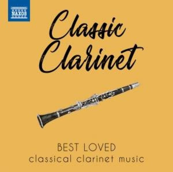Classic Clarinet: Best Loved Classical Clarinet Music | Naxos 8578174