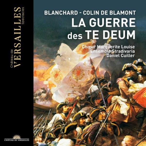 Blanchard & Colin de Blamont: La Guerre des Te Deum (The War of the Te Deums)