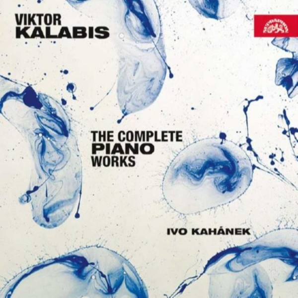 Kalabis - The Complete Piano Works