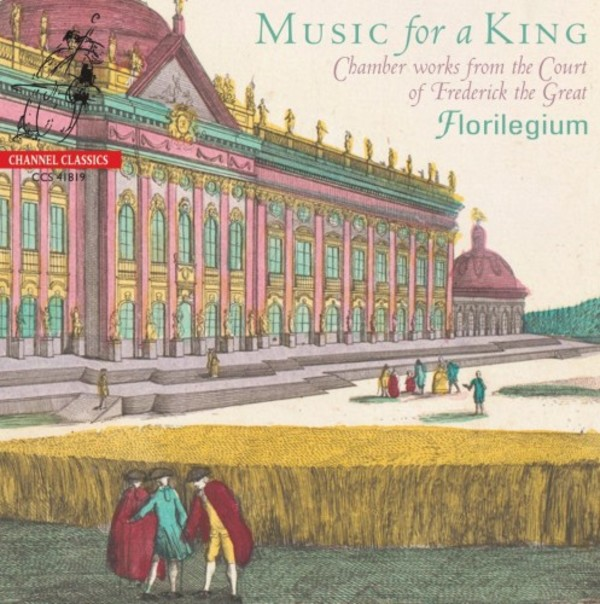 Music for a King: Chamber Works from the Court of Frederick the Great | Channel Classics CCS41819