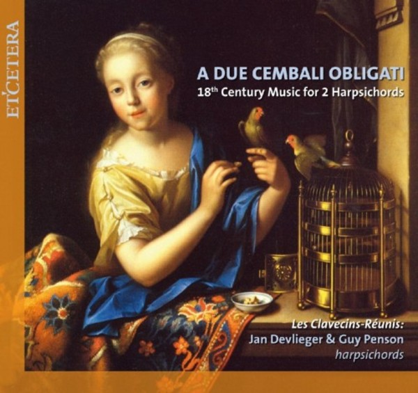 A due cembali obligati: 18th-Century Music for 2 Harpsichords | Etcetera KTC1392