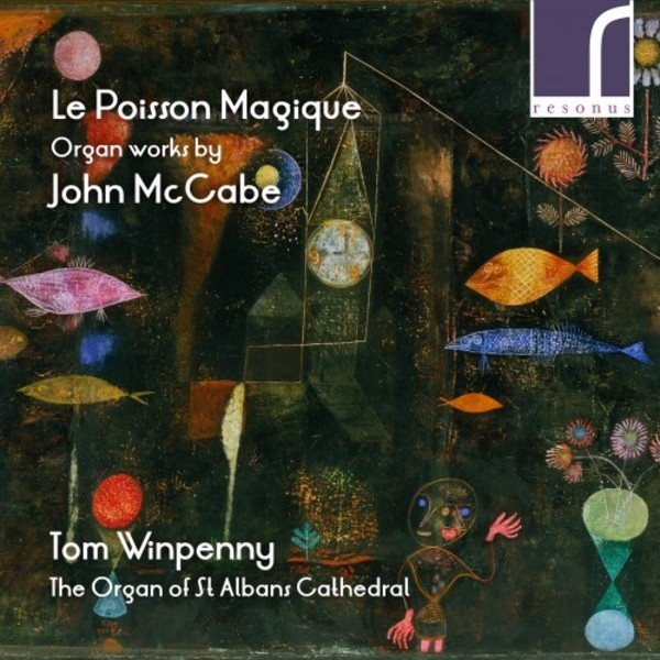 Le Poisson Magique: Organ Works by John McCabe