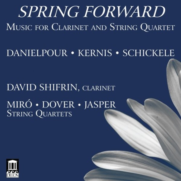 Spring Forward: Music for Clarinet and String Quartet | Delos DE3528