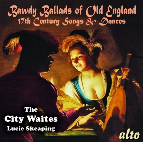 Bawdy Ballads of Old England: 17th-Century Songs & Dances
