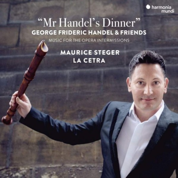 Handel & Friends - Mr Handel's Dinner: Music for the Opera Intermissions