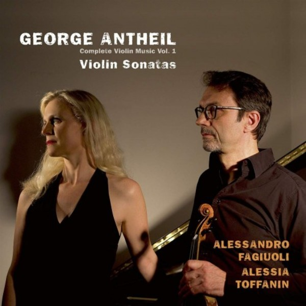 Antheil - Complete Violin Music Vol.1: Violin Sonatas