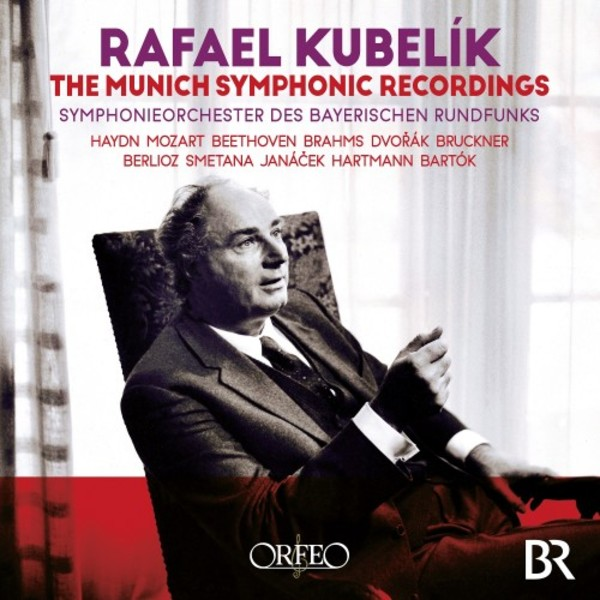 Rafael Kubelik: The Munich Symphonic Recordings (1963-1985)