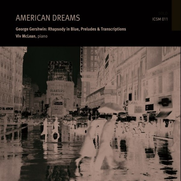 American Dreams: Gershwin - Rhapsody in Blue, Preludes & Transriptions | ICSM Records ICSM011