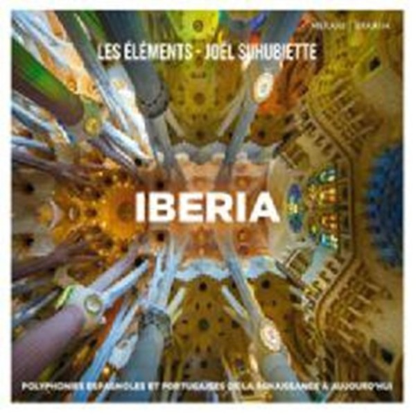Iberia: Spanish & Portuguese Polyphony from the Renaissance to the Present | Mirare MIR344