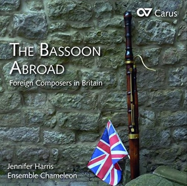 The Bassoon Abroad: Foreign Composers in Britain | Carus CAR83463