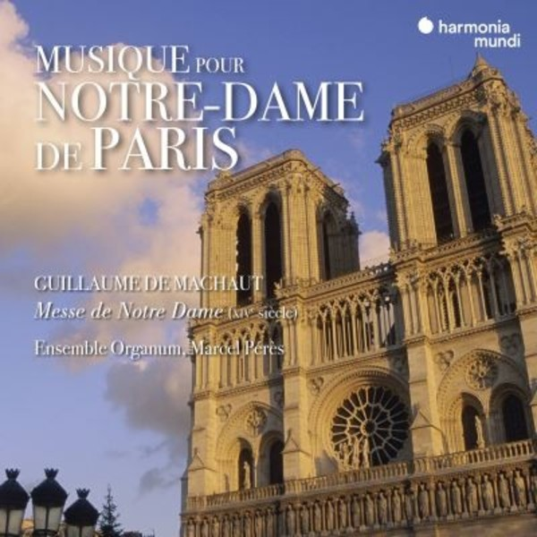 Music for Notre-Dame de Paris: Machaut - Messe de Nostre Dame
