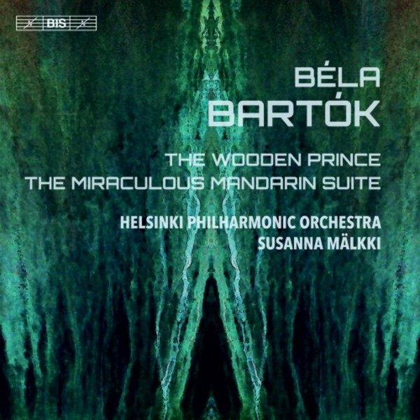 Bartok - The Wooden Prince, The Miraculous Mandarin Suite