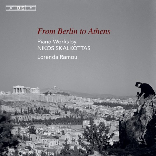 Skalkottas - From Berlin to Athens: Piano Works