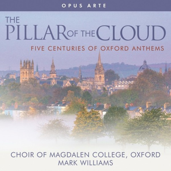 The Pillar of the Cloud: Five Centuries of Oxford Anthems
