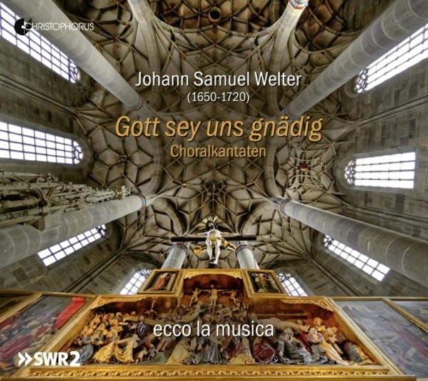 Welter - Gott sey uns gnadig: Chorale Cantatas | Christophorus CHR77440