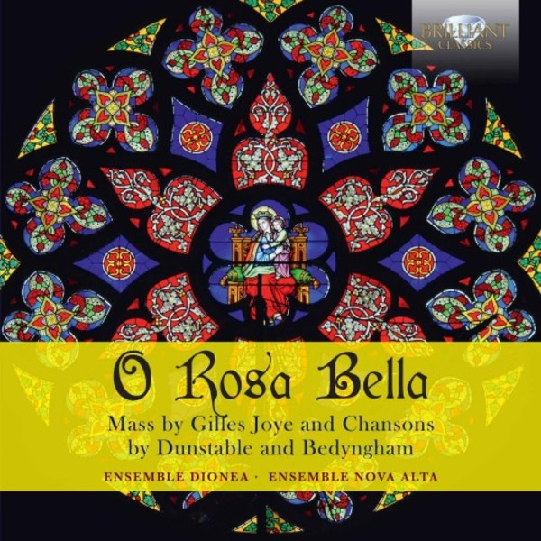 O Rosa bella: Mass by Joye, Chansons by Dunstable & Bedyngham