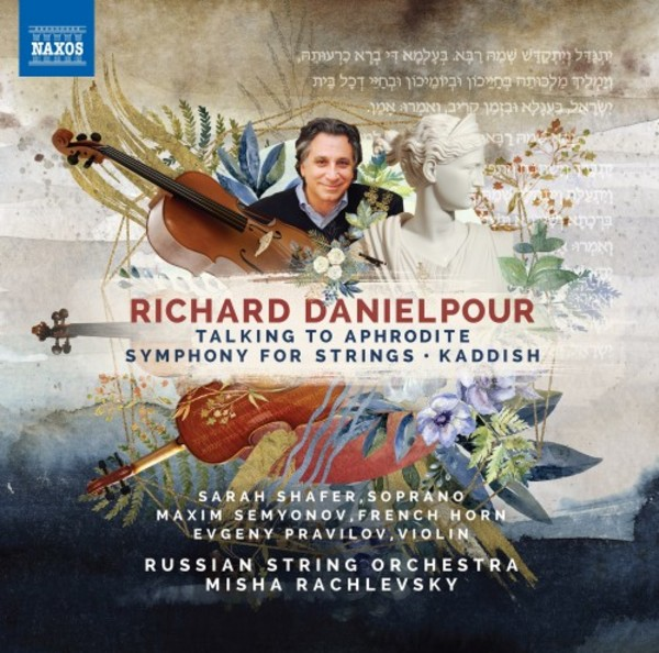 Danielpour - Talking to Aphrodite, Symphony for Strings, Kaddish