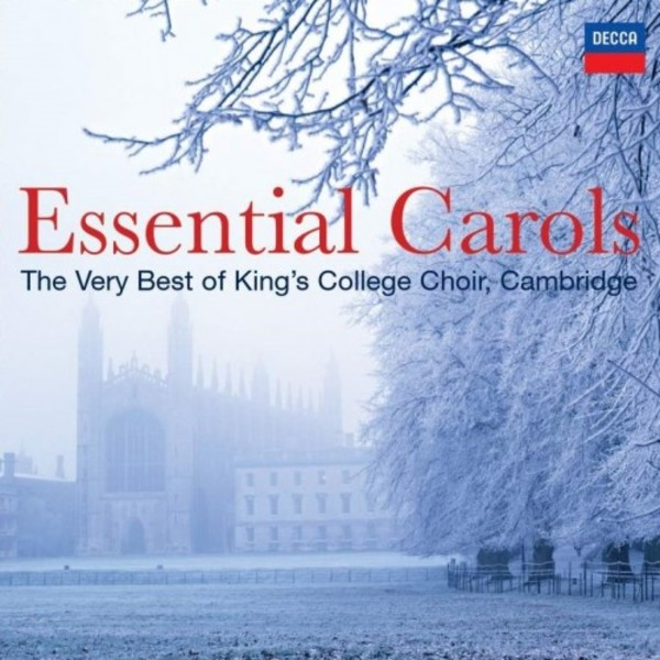 Essential Carols: The Very Best of King's College, Cambridge | Decca 4756655