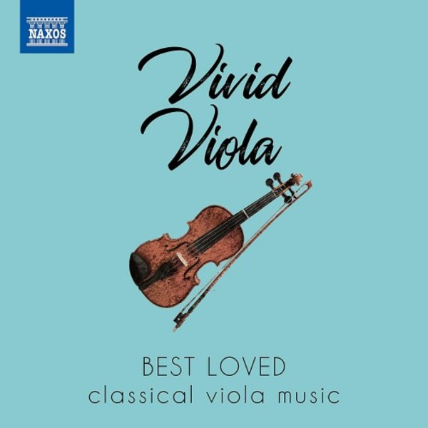 Vivid Viola: Best Loved Classical Viola Music | Naxos 8578186