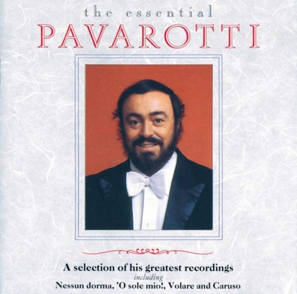 Luciano Pavarotti - The Essential Pavarotti - A Selection Of His Greatest Recordings | Decca 4302102