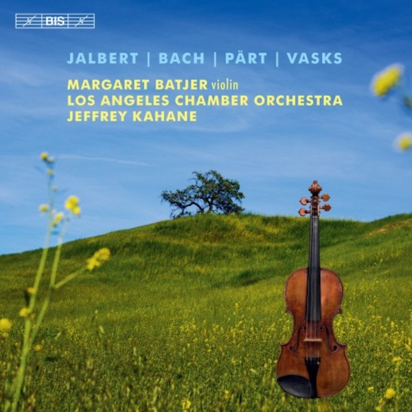 Jalbert, Bach, Part, Vasks - Music for Violin and Orchestra