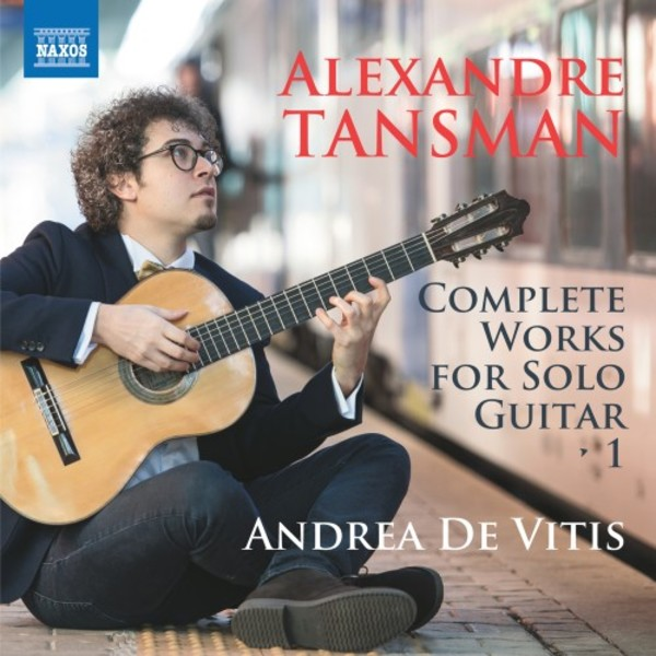 Tansman - Complete Works for Solo Guitar Vol.1
