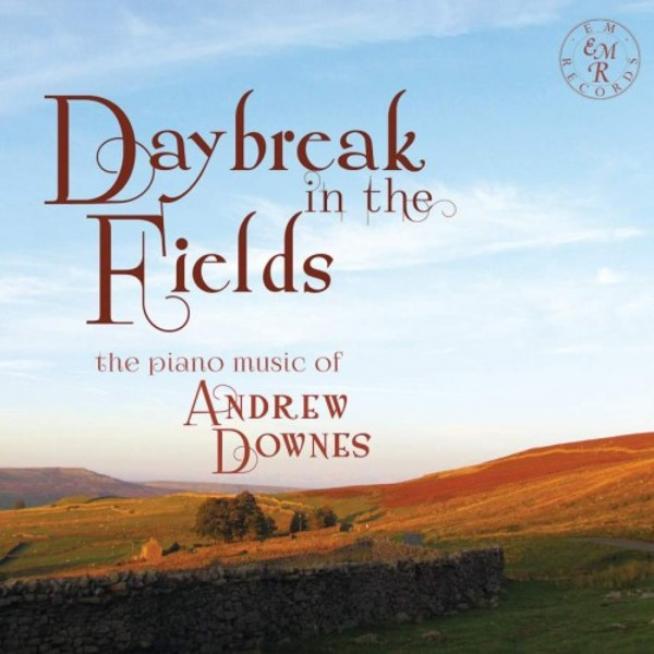 Andrew Downes - Daybreak in the Fields | EM Records EMRCD04041