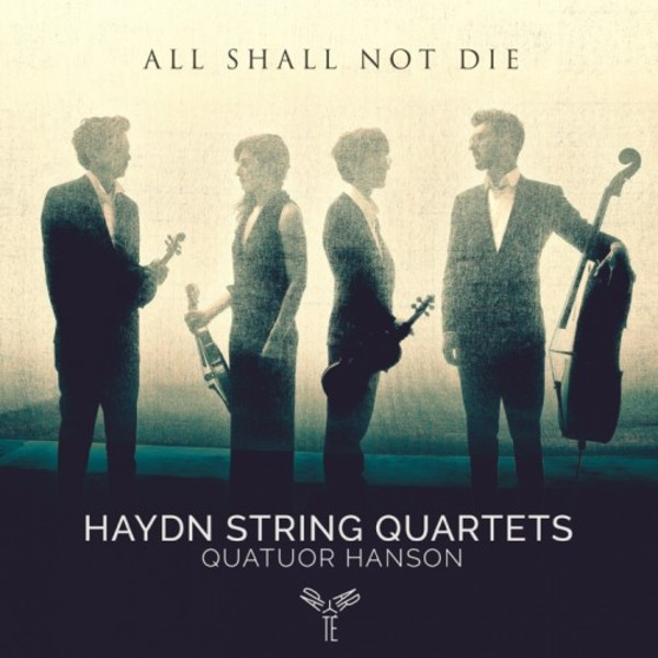 All shall not die: Haydn - String Quartets