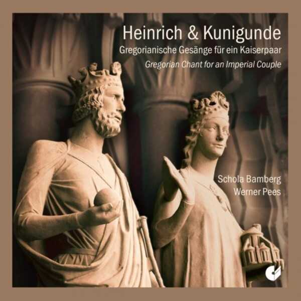 Heinrich & Kunigunde: Gregorian Chant for an Imperial Couple