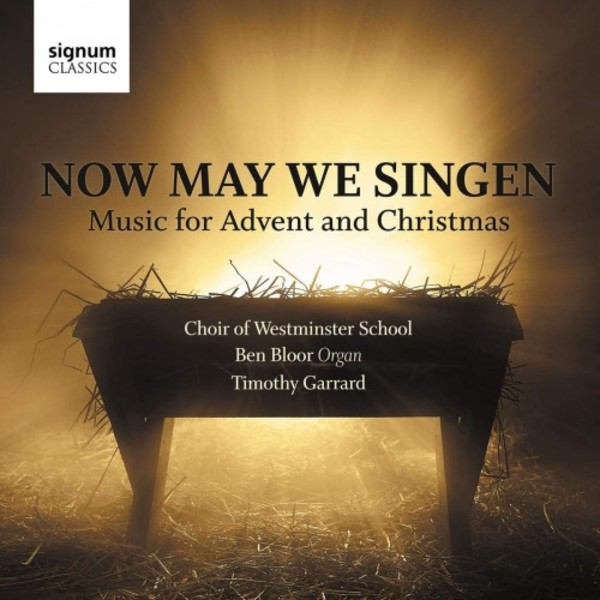 Now May We Singen: Music for Advent and Christmas | Signum SIGCD595