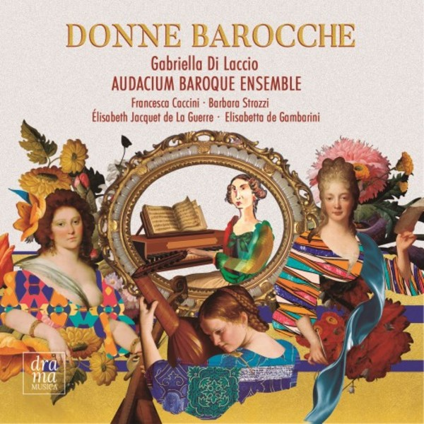 Donne barocche: Women Composers from the Baroque Period | Drama Musica DRAMA008