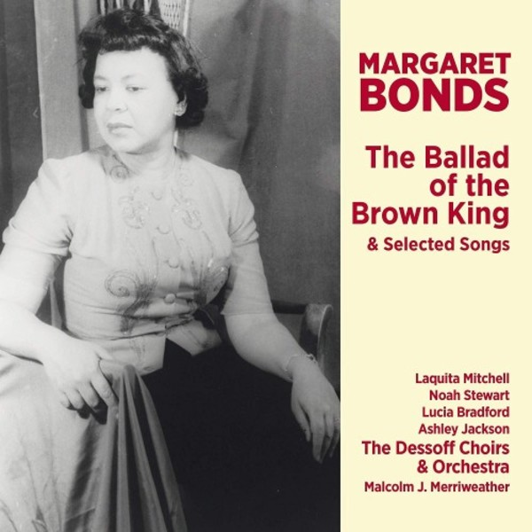 Margaret Bonds - The Ballad of the Brown King & Selected Songs