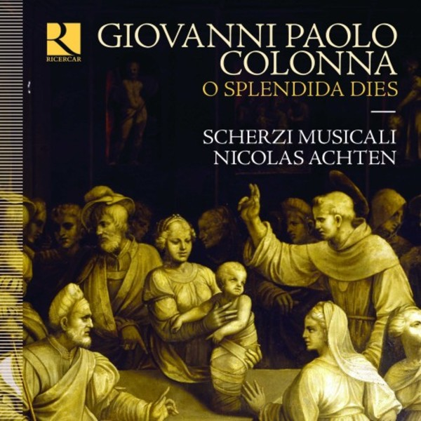 Colonna - O splendida dies: Motets for 2 & 3 Voices, op.3 | Ricercar RIC406