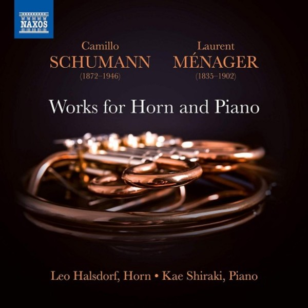 Camillo Schumann & Laurent Menager - Works for Horn and Piano