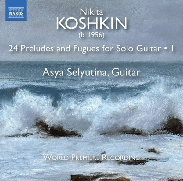 Koshkin - 24 Preludes and Fugues for Guitar Vol.1