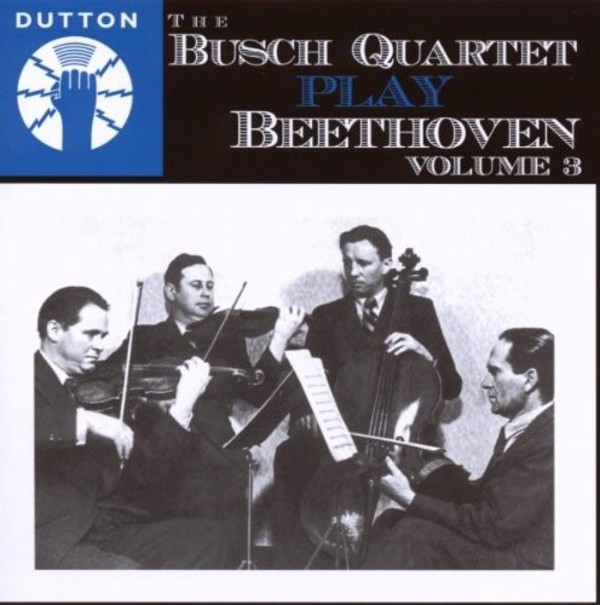The Busch Quartet play Beethoven vol.3