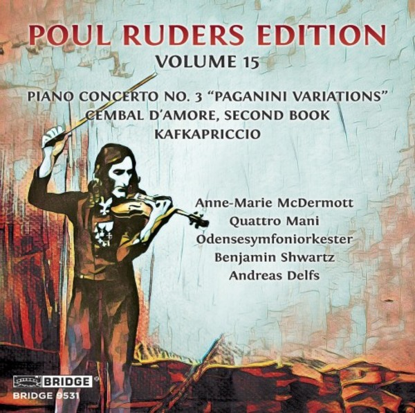 Poul Ruders Edition Vol.15: Piano Concerto no.3, Cembal d�Amore Book 2, Kafkapriccio