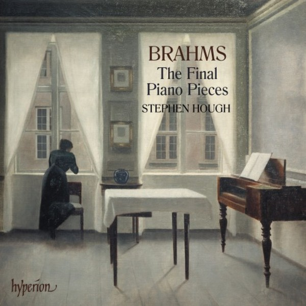 Brahms - The Final Piano Pieces