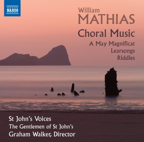 Mathias - Choral Music: A May Magnificat, Learsongs, Riddles | Naxos 8574162