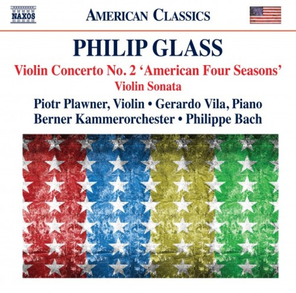 Glass - Violin Concerto no.2 �American Four Seasons�, Violin Sonata
