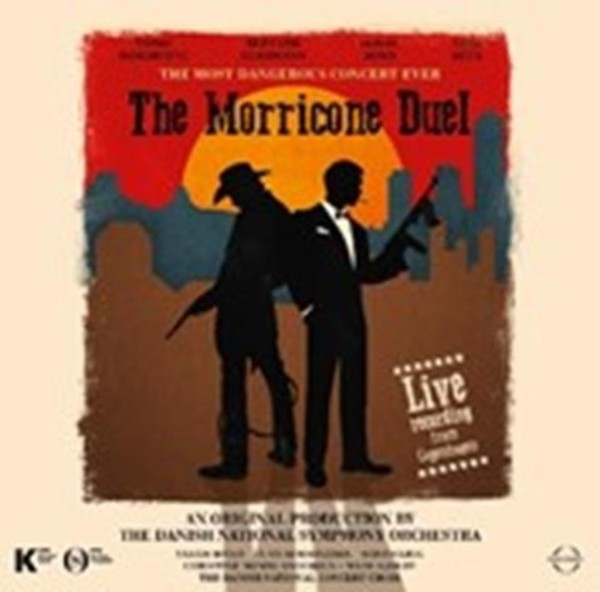 The Morricone Duel: The Most Dangerous Concert Ever