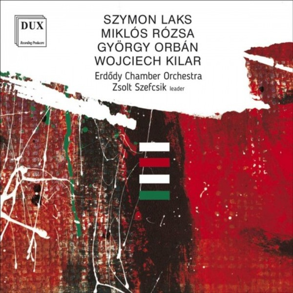 Laks, Rozsa, Orban, Kilar - Works for String Orchestra | Dux DUX1599