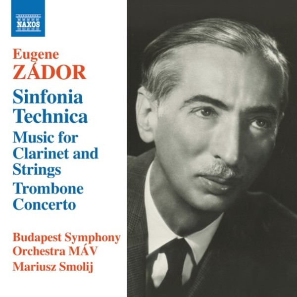 Zador - Sinfonia Technica, Music for Clarinet and Strings, Trombone Concerto, etc.