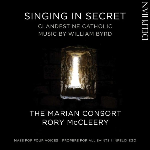 Byrd - Singing in Secret: Clandestine Catholic Music