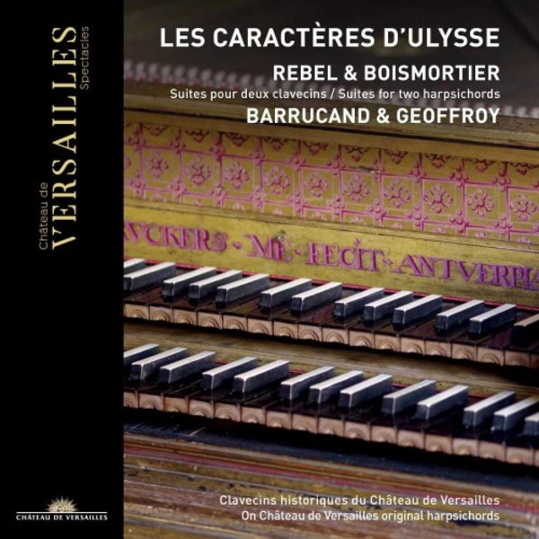 Les Caracteres d�Ulysse: Rebel & Boismortier - Suites for 2 Harpsichords