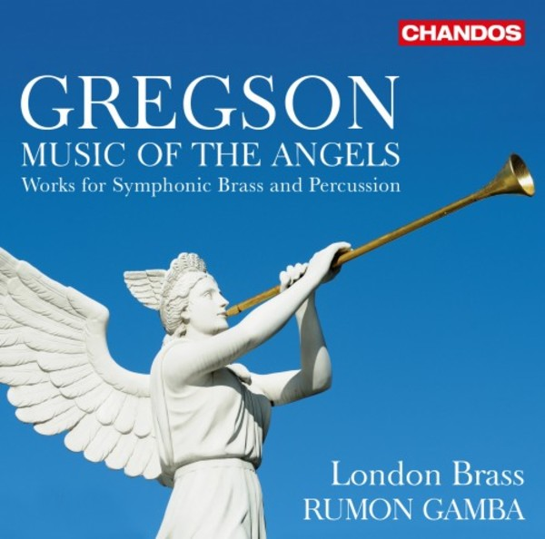 Gregson - Music of the Angels: Works for Symphonic Brass and Percussion