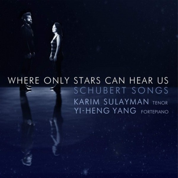 Schubert - Where Only Stars Can Hear Us: Songs