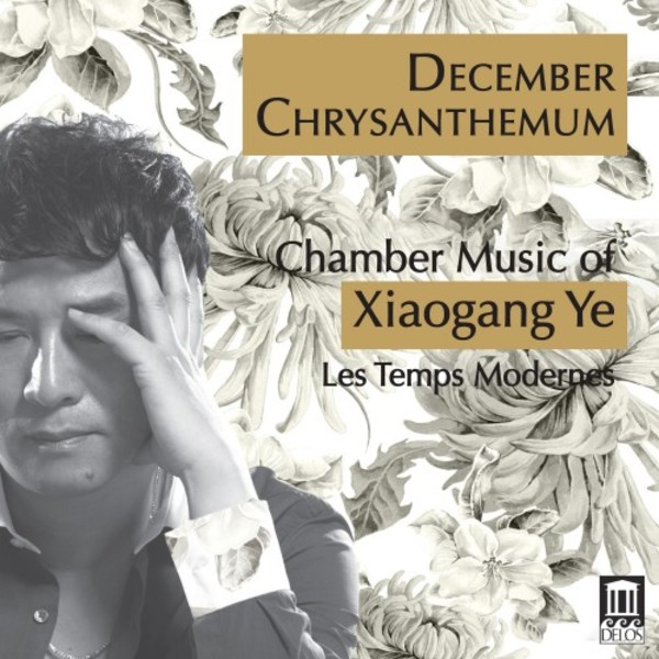 Xiaogang Ye - December Chrysanthemum: Chamber Music